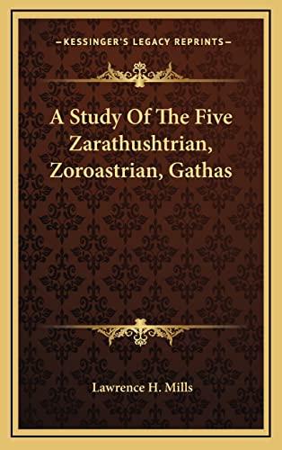 9781163412114: A Study Of The Five Zarathushtrian, Zoroastrian, Gathas