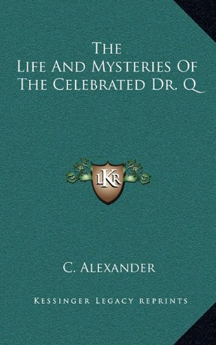 9781163412305: The Life And Mysteries Of The Celebrated Dr. Q