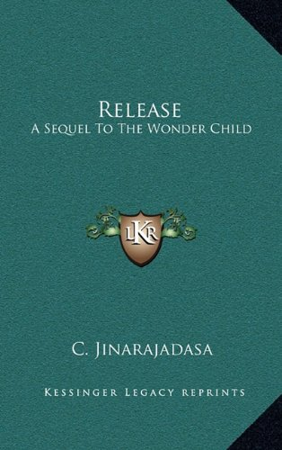 9781163412398: Release: A Sequel To The Wonder Child