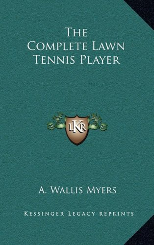 9781163412435: The Complete Lawn Tennis Player