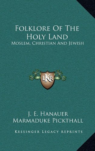 9781163412893: Folklore Of The Holy Land: Moslem, Christian And Jewish