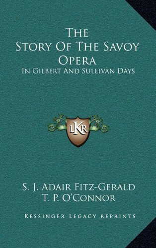 9781163412916: The Story Of The Savoy Opera: In Gilbert And Sullivan Days
