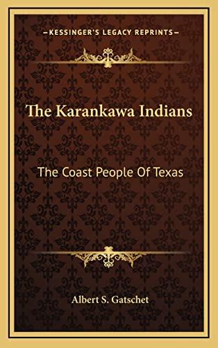 9781163413029: The Karankawa Indians: The Coast People Of Texas