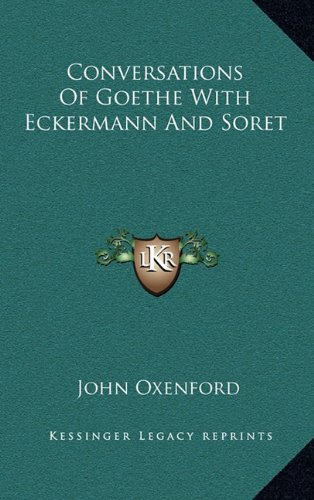 9781163413227: Conversations Of Goethe With Eckermann And Soret