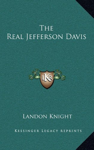 9781163413579: The Real Jefferson Davis
