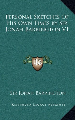 9781163413951: Personal Sketches Of His Own Times by Sir Jonah Barrington V1