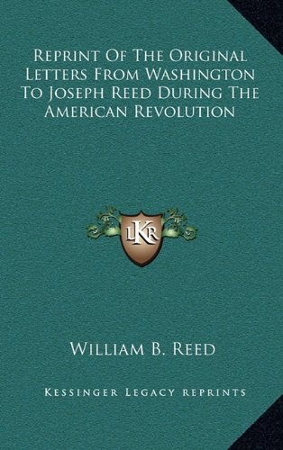 9781163414255: Reprint Of The Original Letters From Washington To Joseph Reed During The American Revolution
