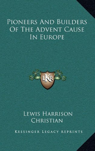 9781163416273: Pioneers And Builders Of The Advent Cause In Europe