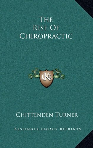 9781163416655: The Rise Of Chiropractic