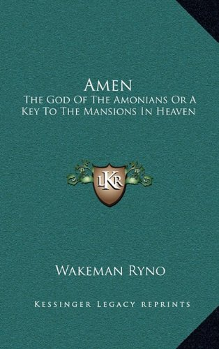 9781163417089: Amen: The God of the Amonians or a Key to the Mansions in Heaven