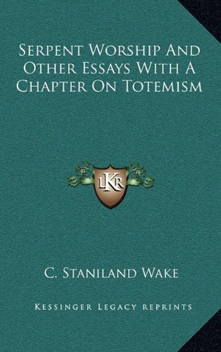 9781163417270: Serpent Worship And Other Essays With A Chapter On Totemism