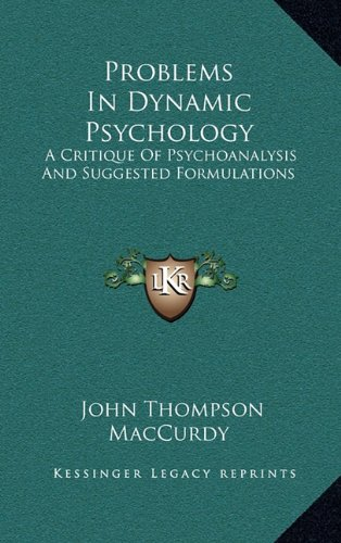 9781163417478: Problems In Dynamic Psychology: A Critique Of Psychoanalysis And Suggested Formulations