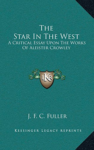 9781163417881: The Star In The West: A Critical Essay Upon The Works Of Aleister Crowley