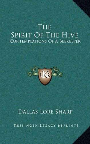 9781163419311: The Spirit of the Hive: Contemplations of a Beekeeper