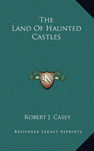 9781163419625: The Land Of Haunted Castles
