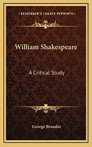 9781163419816: William Shakespeare: A Critical Study