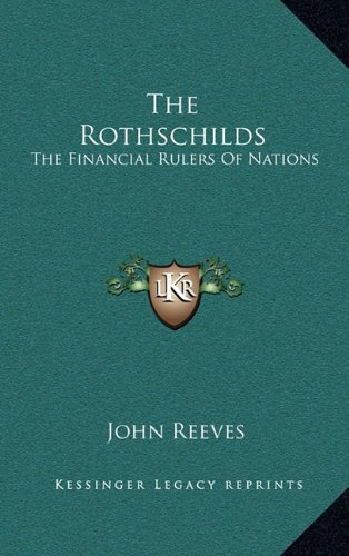 9781163420362: The Rothschilds: The Financial Rulers of Nations