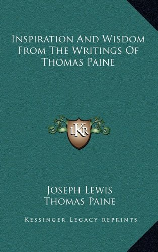 9781163420614: Inspiration And Wisdom From The Writings Of Thomas Paine