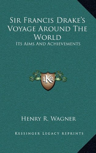 9781163421017: Sir Francis Drake's Voyage Around The World: Its Aims And Achievements