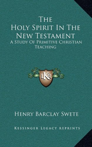 9781163421284: The Holy Spirit In The New Testament: A Study Of Primitive Christian Teaching