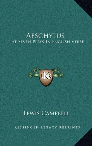 9781163421604: Aeschylus: The Seven Plays In English Verse