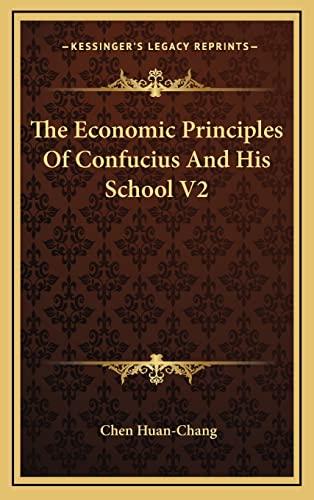 9781163422120: The Economic Principles Of Confucius And His School V2