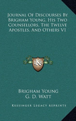 9781163422144: Journal of Discourses by Brigham Young, His Two Counsellors, the Twelve Apostles, and Others V1