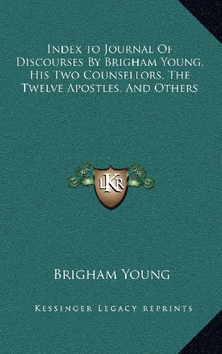 9781163422403: Index to Journal of Discourses by Brigham Young, His Two Counsellors, the Twelve Apostles, and Others