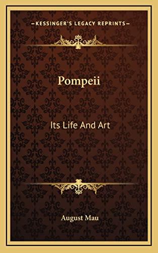 9781163423141: Pompeii: Its Life And Art