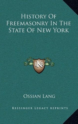 9781163423219: History Of Freemasonry In The State Of New York