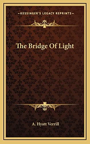 9781163423684: The Bridge of Light