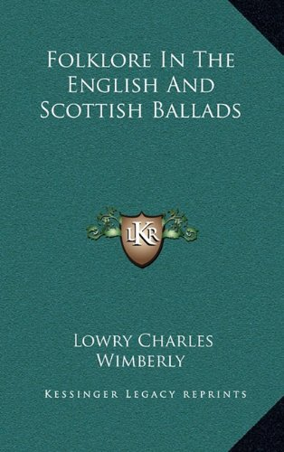 9781163425275: Folklore In The English And Scottish Ballads