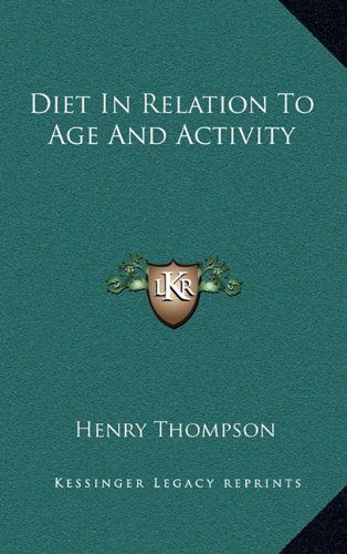 9781163425978: Diet In Relation To Age And Activity