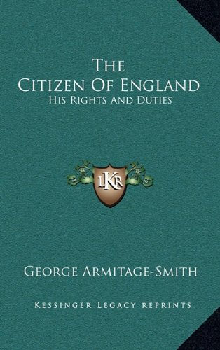 9781163426302: The Citizen Of England: His Rights And Duties