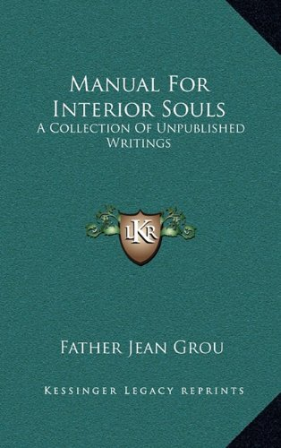 9781163428511: Manual For Interior Souls: A Collection Of Unpublished Writings