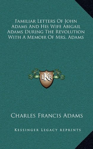 9781163429198: Familiar Letters Of John Adams And His Wife Abigail Adams During The Revolution With A Memoir Of Mrs. Adams