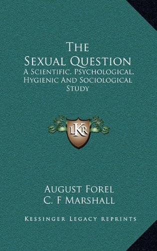 9781163429686: The Sexual Question: A Scientific, Psychological, Hygienic And Sociological Study