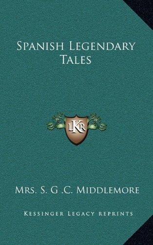 9781163429730: Spanish Legendary Tales