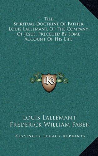 9781163429754: The Spiritual Doctrine Of Father Louis Lallemant, Of The Company Of Jesus, Preceded By Some Account Of His Life