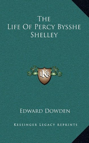 9781163430002: The Life of Percy Bysshe Shelley