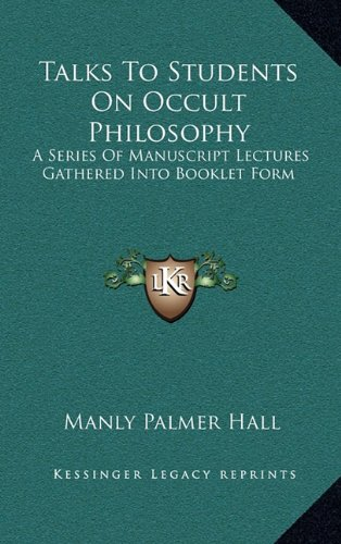9781163430590: Talks To Students On Occult Philosophy: A Series Of Manuscript Lectures Gathered Into Booklet Form