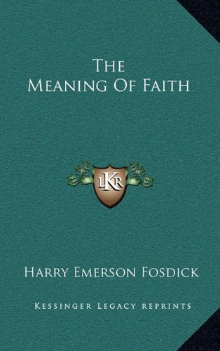 9781163430620: The Meaning Of Faith