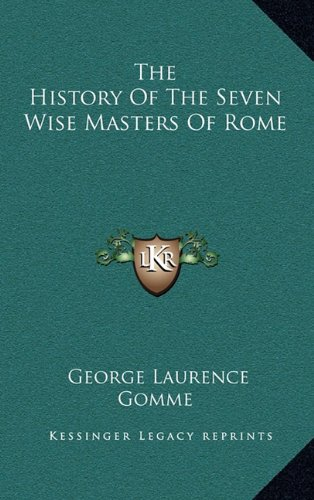 9781163430729: The History Of The Seven Wise Masters Of Rome