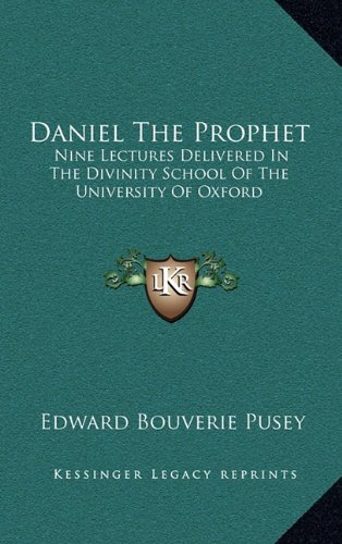 9781163430842: Daniel The Prophet: Nine Lectures Delivered In The Divinity School Of The University Of Oxford