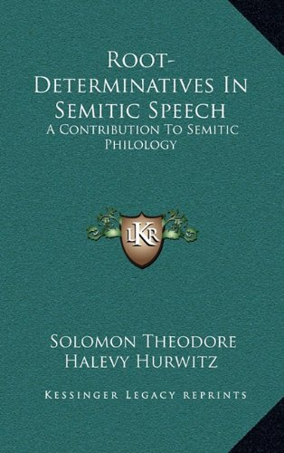 9781163432754: Root-Determinatives In Semitic Speech: A Contribution To Semitic Philology