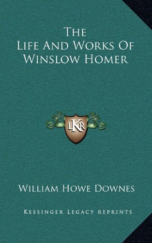 9781163432808: The Life And Works Of Winslow Homer