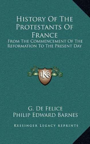 9781163433058: History Of The Protestants Of France: From The Commencement Of The Reformation To The Present Day