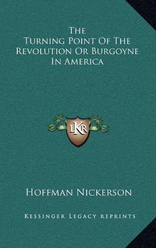 9781163434253: The Turning Point Of The Revolution Or Burgoyne In America