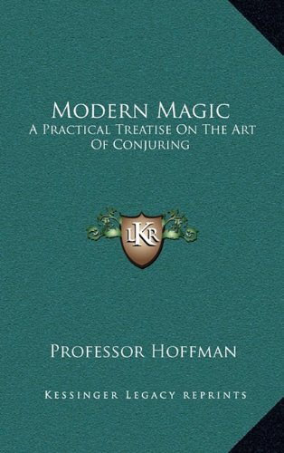 9781163434376: Modern Magic: A Practical Treatise On The Art Of Conjuring