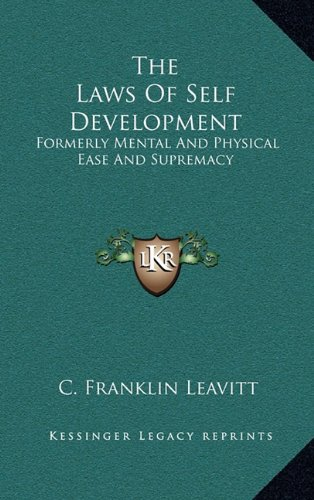 9781163434727: The Laws Of Self Development: Formerly Mental And Physical Ease And Supremacy